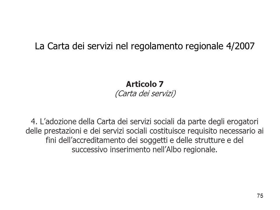 La Carta dei servizi nel regolamento regionale 4/2007 Articolo 7 (Carta dei servizi) 4.