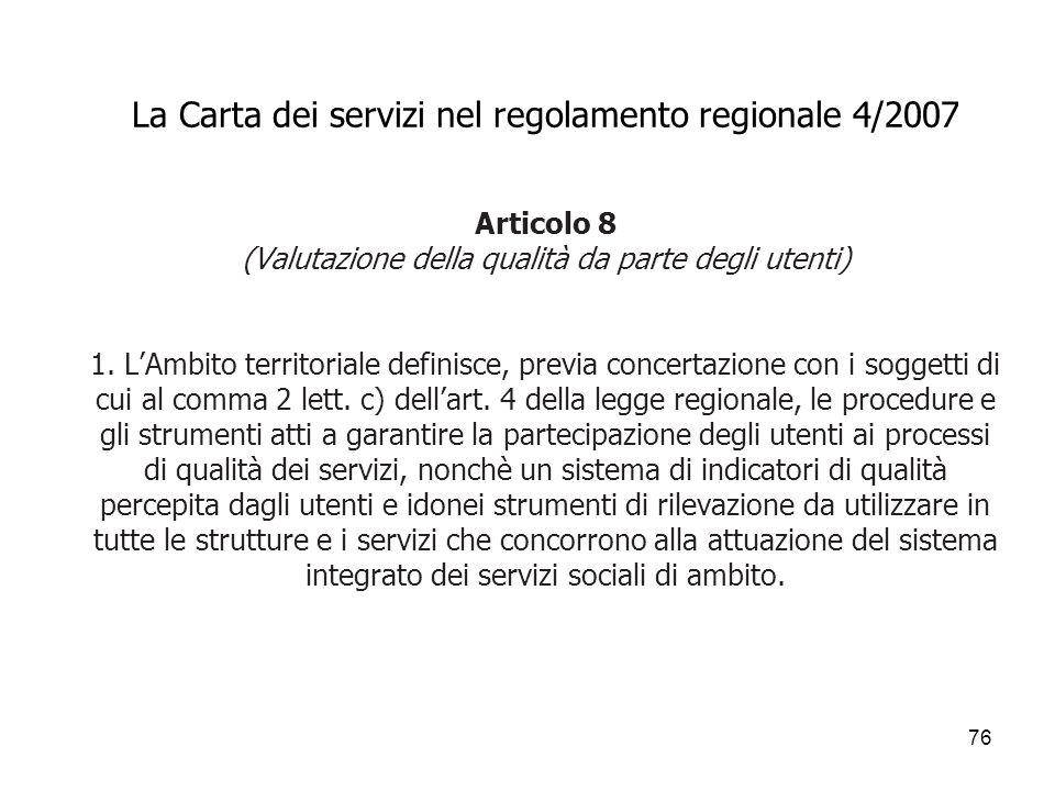 La Carta dei servizi nel regolamento regionale 4/2007 Articolo 8 (Valutazione della qualità da parte degli utenti) 1.