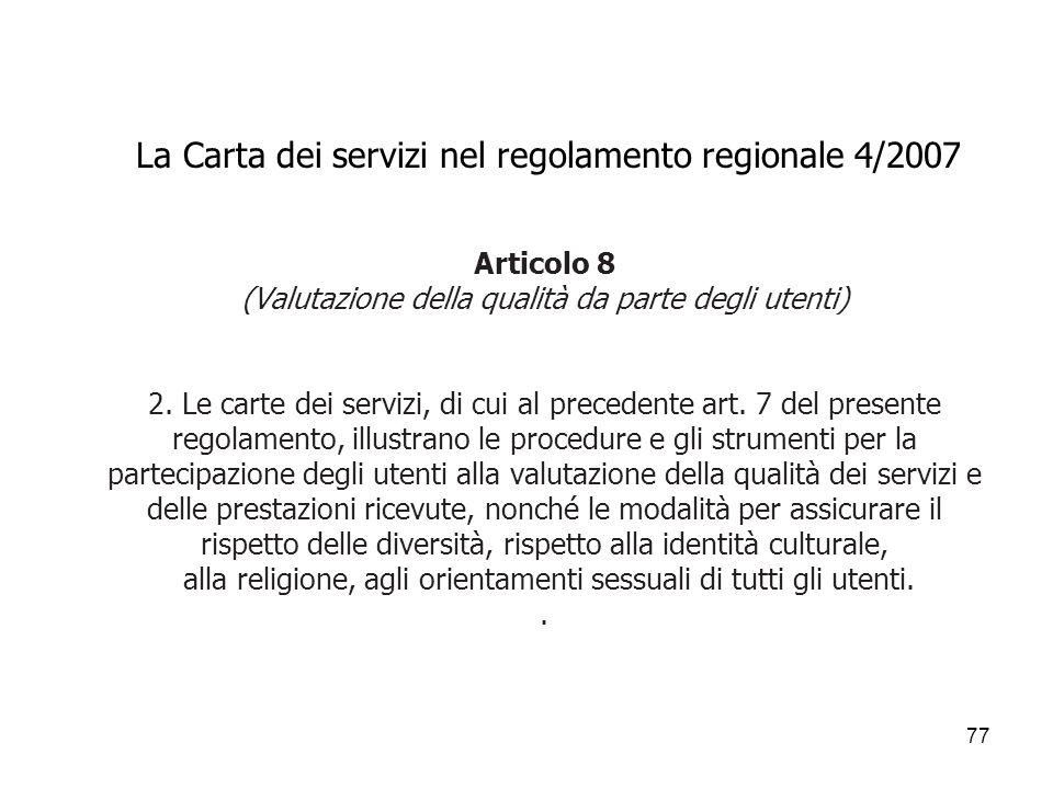 La Carta dei servizi nel regolamento regionale 4/2007 Articolo 8 (Valutazione della qualità da parte degli utenti) 2.