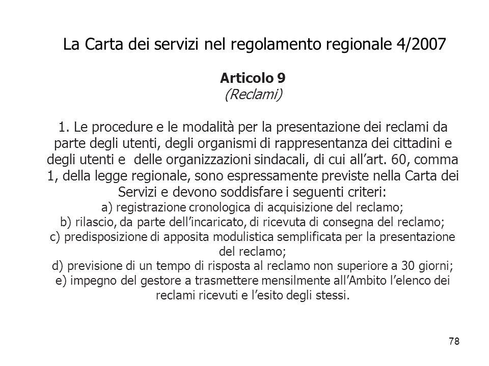La Carta dei servizi nel regolamento regionale 4/2007 Articolo 9 (Reclami) 1.