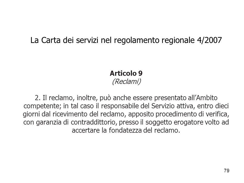 La Carta dei servizi nel regolamento regionale 4/2007 Articolo 9 (Reclami) 2.