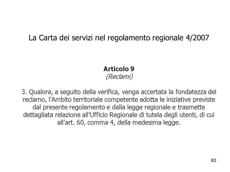 La Carta dei servizi nel regolamento regionale 4/2007 Articolo 9 (Reclami) 3.