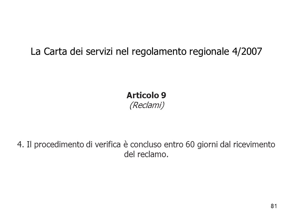 La Carta dei servizi nel regolamento regionale 4/2007 Articolo 9 (Reclami) 4.
