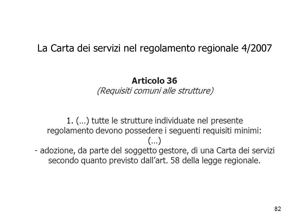 La Carta dei servizi nel regolamento regionale 4/2007 Articolo 36 (Requisiti comuni alle strutture) 1.