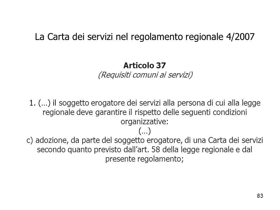 La Carta dei servizi nel regolamento regionale 4/2007 Articolo 37 (Requisiti comuni ai servizi) 1.