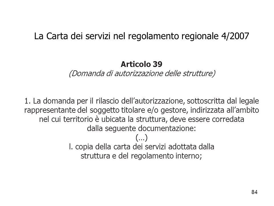 La Carta dei servizi nel regolamento regionale 4/2007 Articolo 39 (Domanda di autorizzazione delle strutture) 1.