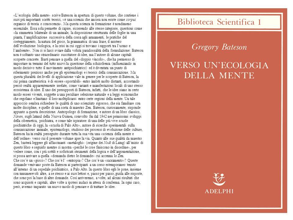 «L'ecologia della mente» scrive Bateson in apertura di questo volume, che contiene i suoi più importanti scritti teorici, «è una scienza che ancora non esiste come corpus organico di teoria o conoscenza».