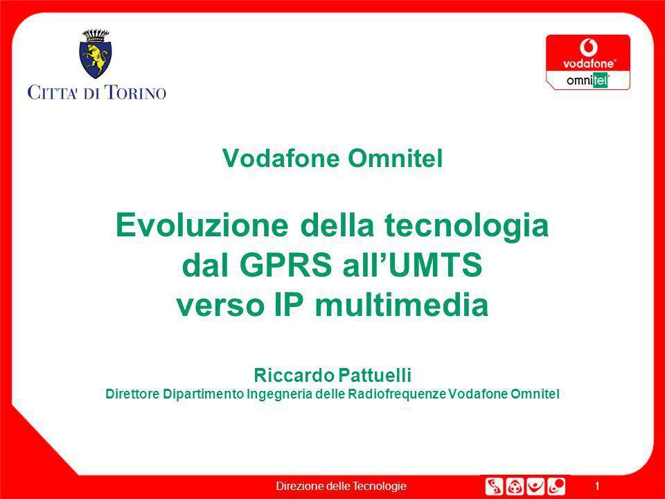 Vodafone Omnitel Evoluzione della tecnologia dal GPRS all'UMTS verso IP multimedia Riccardo Pattuelli Direttore Dipartimento Ingegneria delle Radiofrequenze Vodafone Omnitel