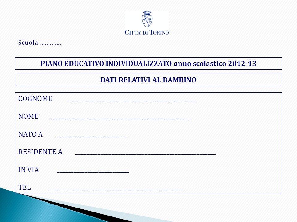 PIANO EDUCATIVO INDIVIDUALIZZATO anno scolastico 2012-13