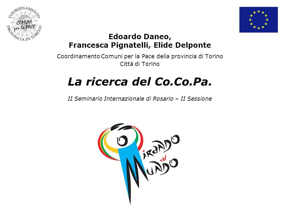 Edoardo Daneo, Francesca Pignatelli, Elide Delponte Coordinamento Comuni per la Pace della provincia di Torino Città di Torino La ricerca del Co.Co.Pa.