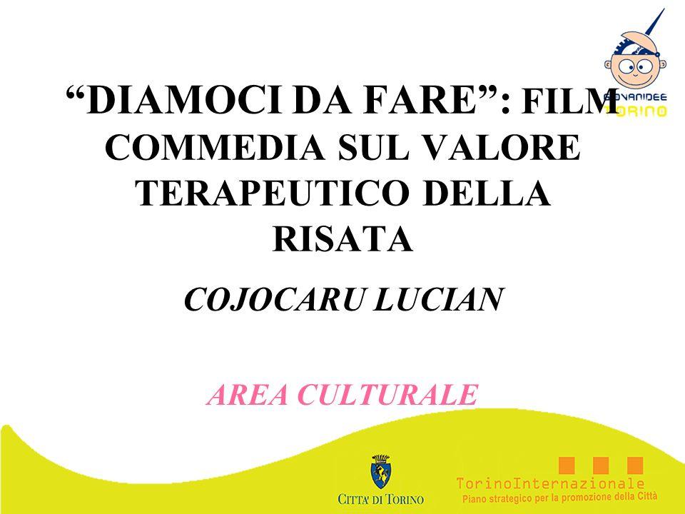 DIAMOCI DA FARE : FILM COMMEDIA SUL VALORE TERAPEUTICO DELLA RISATA