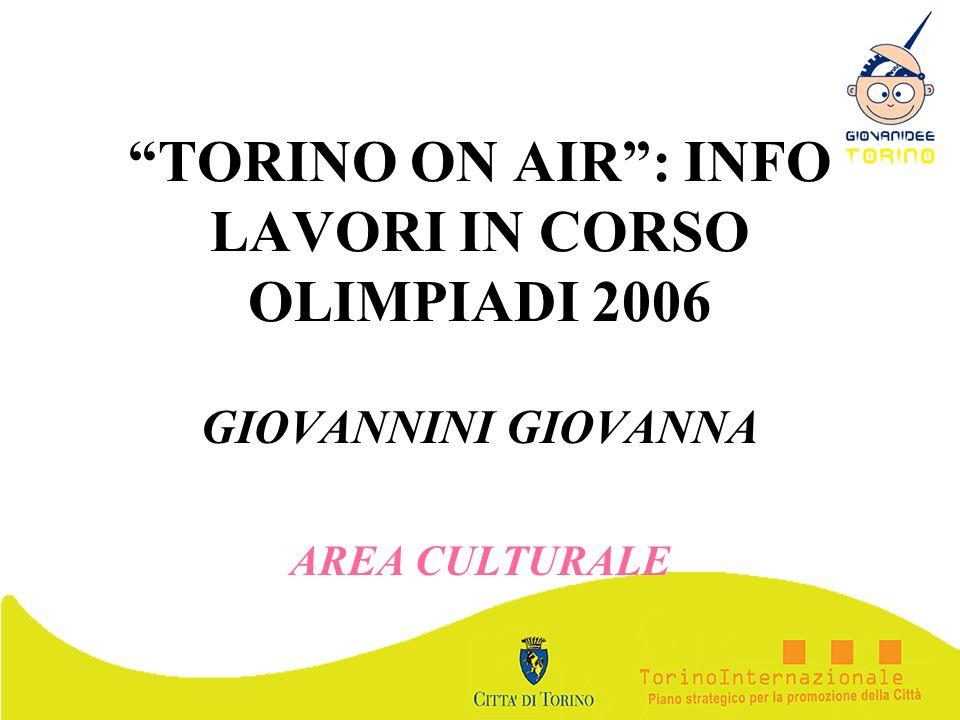 TORINO ON AIR : INFO LAVORI IN CORSO OLIMPIADI 2006