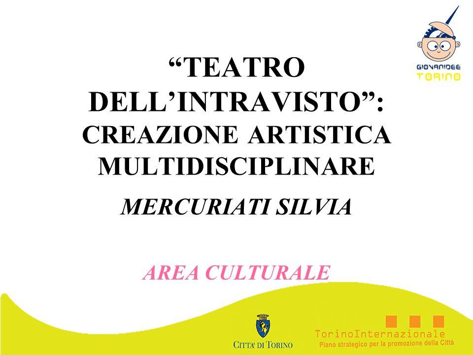 TEATRO DELL'INTRAVISTO : CREAZIONE ARTISTICA MULTIDISCIPLINARE