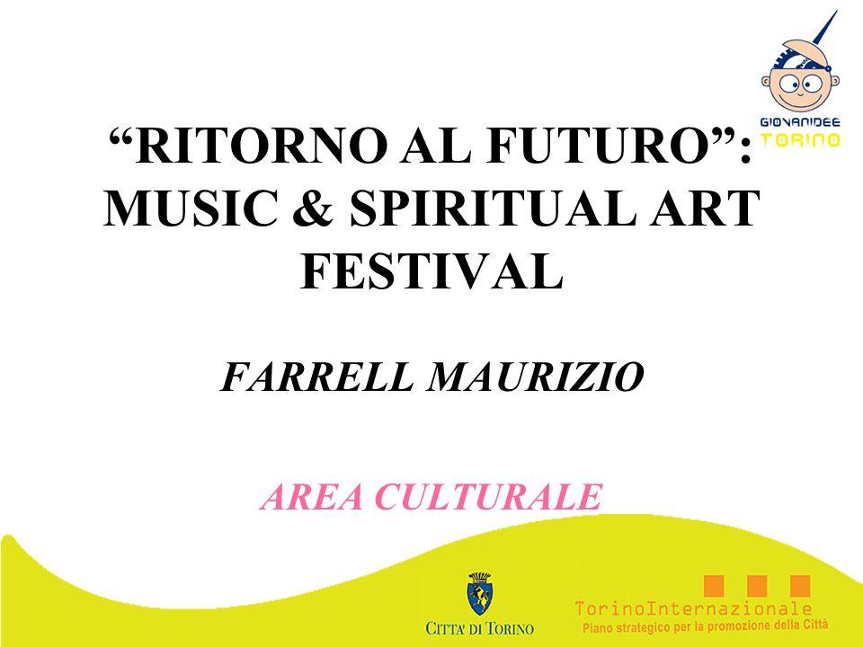 RITORNO AL FUTURO : MUSIC & SPIRITUAL ART FESTIVAL