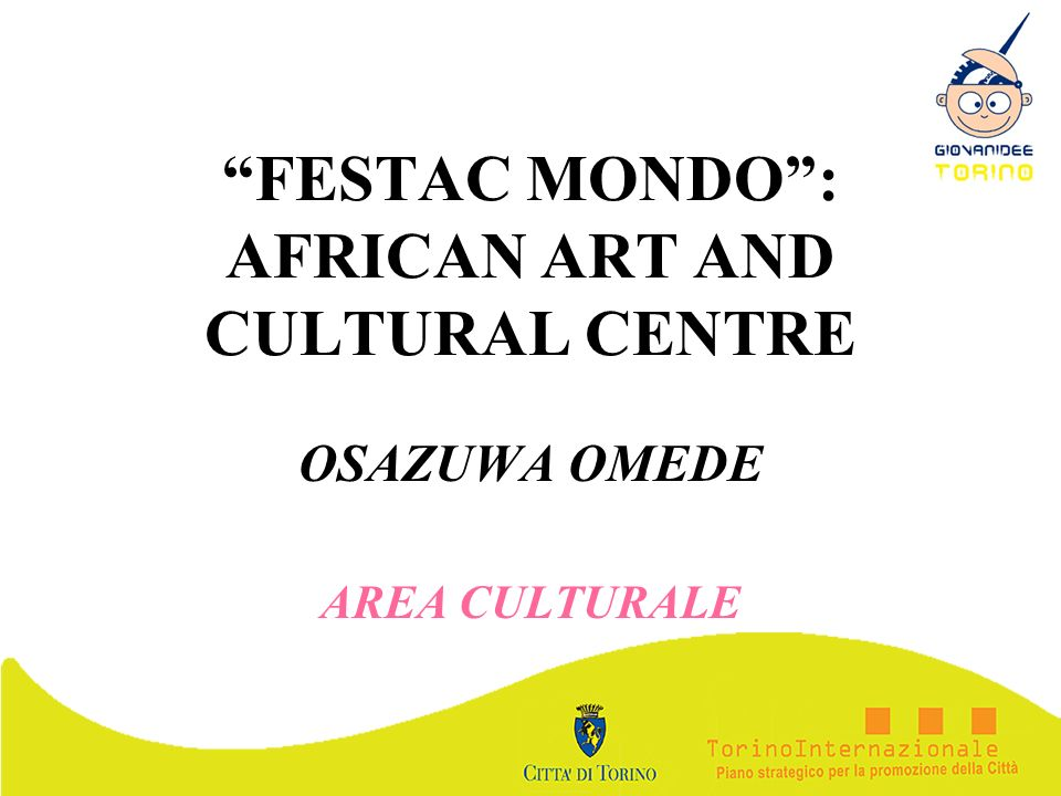 FESTAC MONDO : AFRICAN ART AND CULTURAL CENTRE