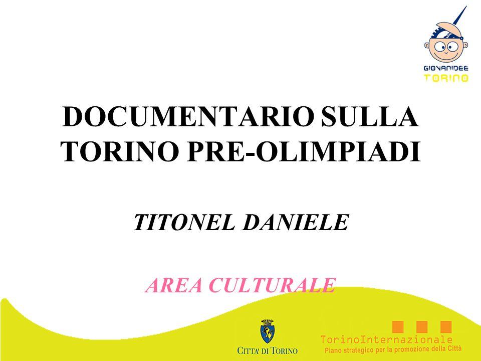 DOCUMENTARIO SULLA TORINO PRE-OLIMPIADI