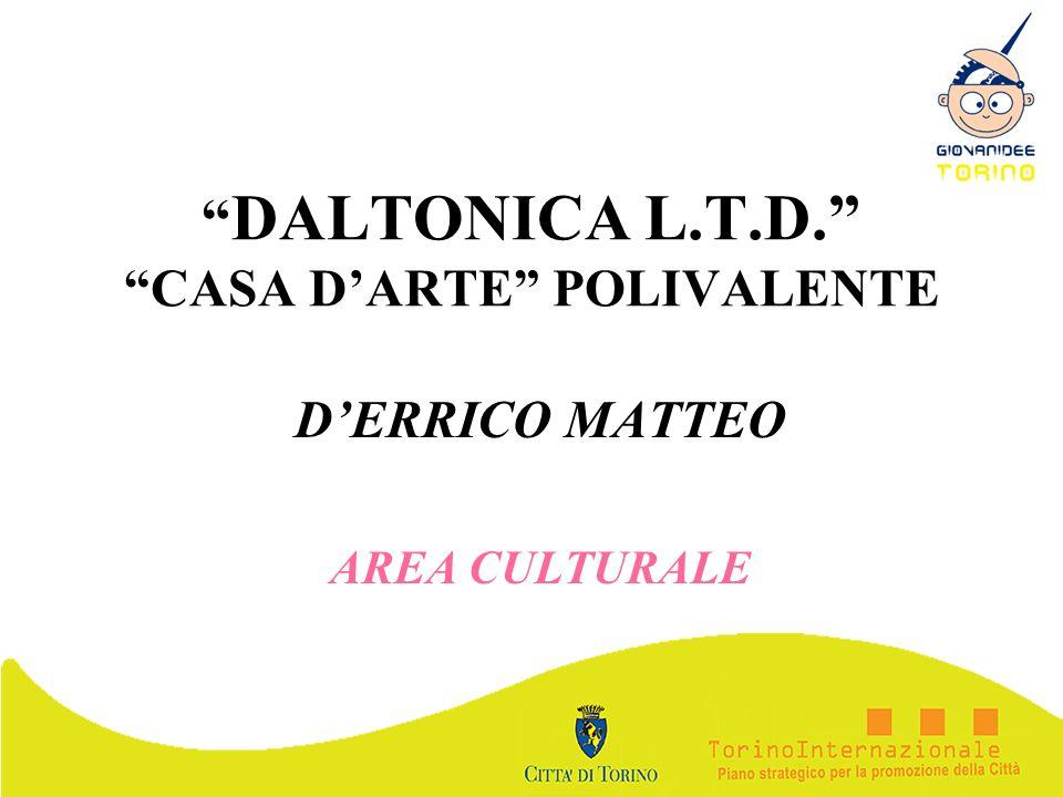 DALTONICA L.T.D. CASA D'ARTE POLIVALENTE