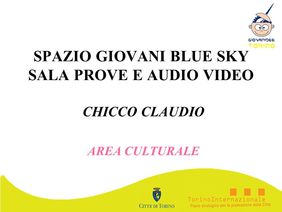 SPAZIO GIOVANI BLUE SKY SALA PROVE E AUDIO VIDEO
