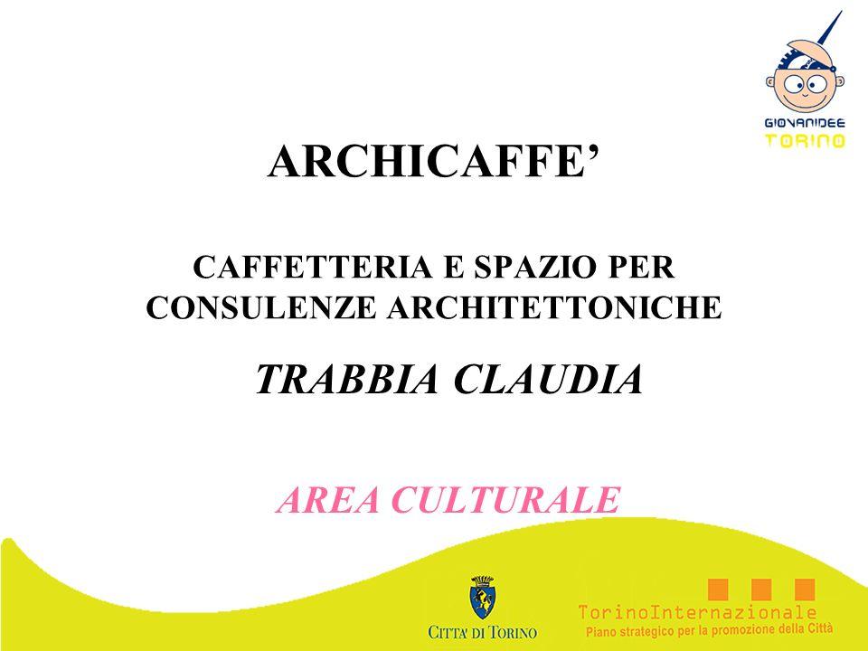 ARCHICAFFE' CAFFETTERIA E SPAZIO PER CONSULENZE ARCHITETTONICHE