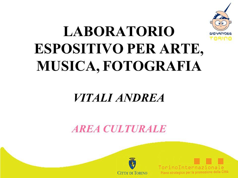 LABORATORIO ESPOSITIVO PER ARTE, MUSICA, FOTOGRAFIA