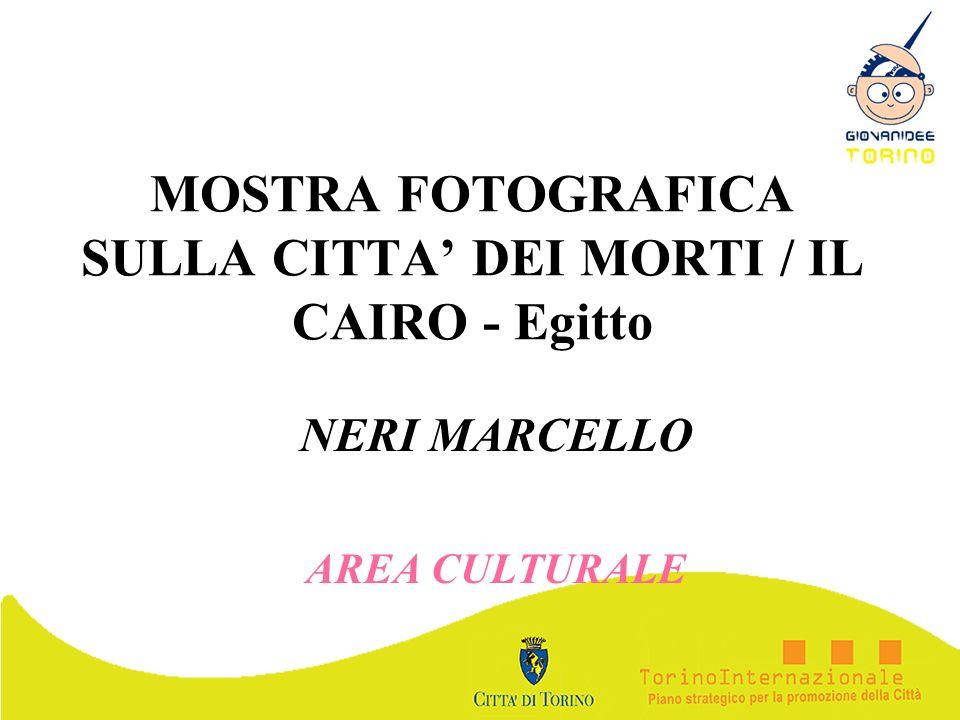 MOSTRA FOTOGRAFICA SULLA CITTA' DEI MORTI / IL CAIRO - Egitto