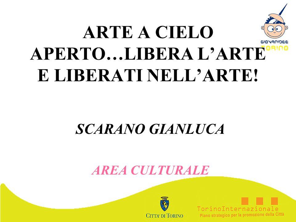 ARTE A CIELO APERTO…LIBERA L'ARTE E LIBERATI NELL'ARTE!