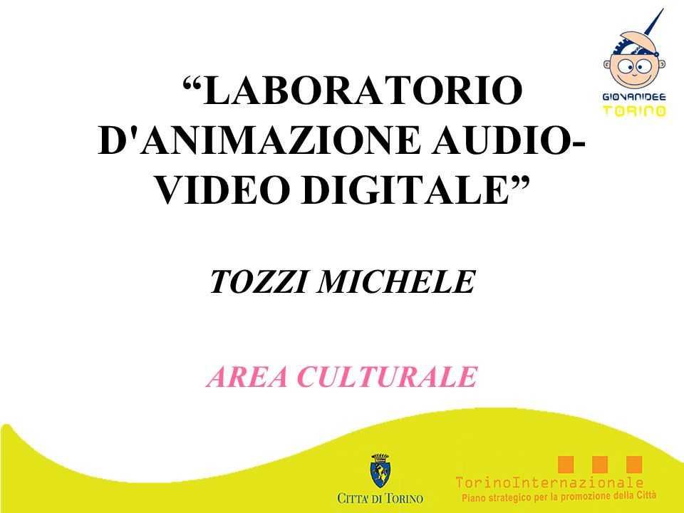 LABORATORIO D ANIMAZIONE AUDIO-VIDEO DIGITALE