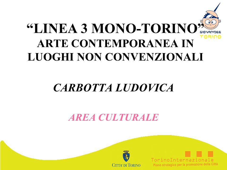 LINEA 3 MONO-TORINO ARTE CONTEMPORANEA IN LUOGHI NON CONVENZIONALI