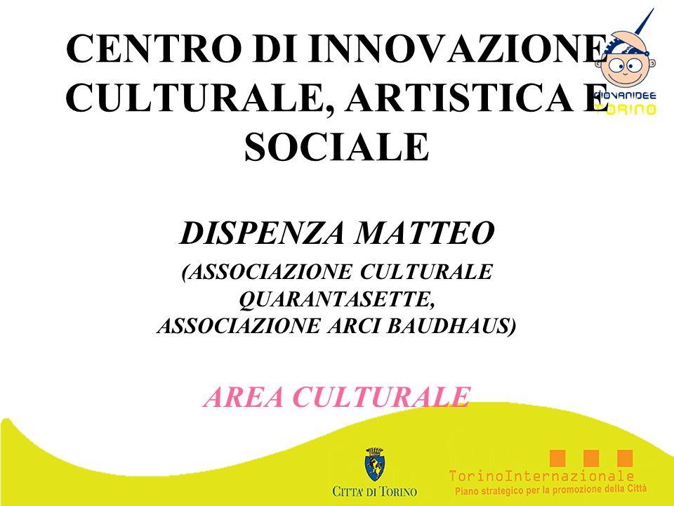 CENTRO DI INNOVAZIONE CULTURALE, ARTISTICA E SOCIALE