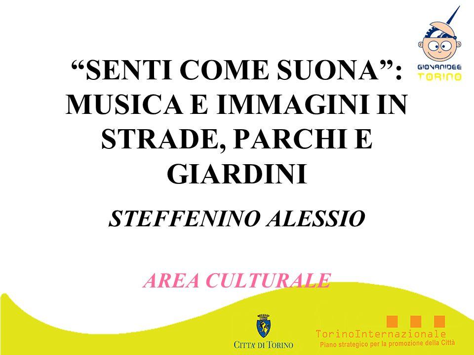 SENTI COME SUONA : MUSICA E IMMAGINI IN STRADE, PARCHI E GIARDINI