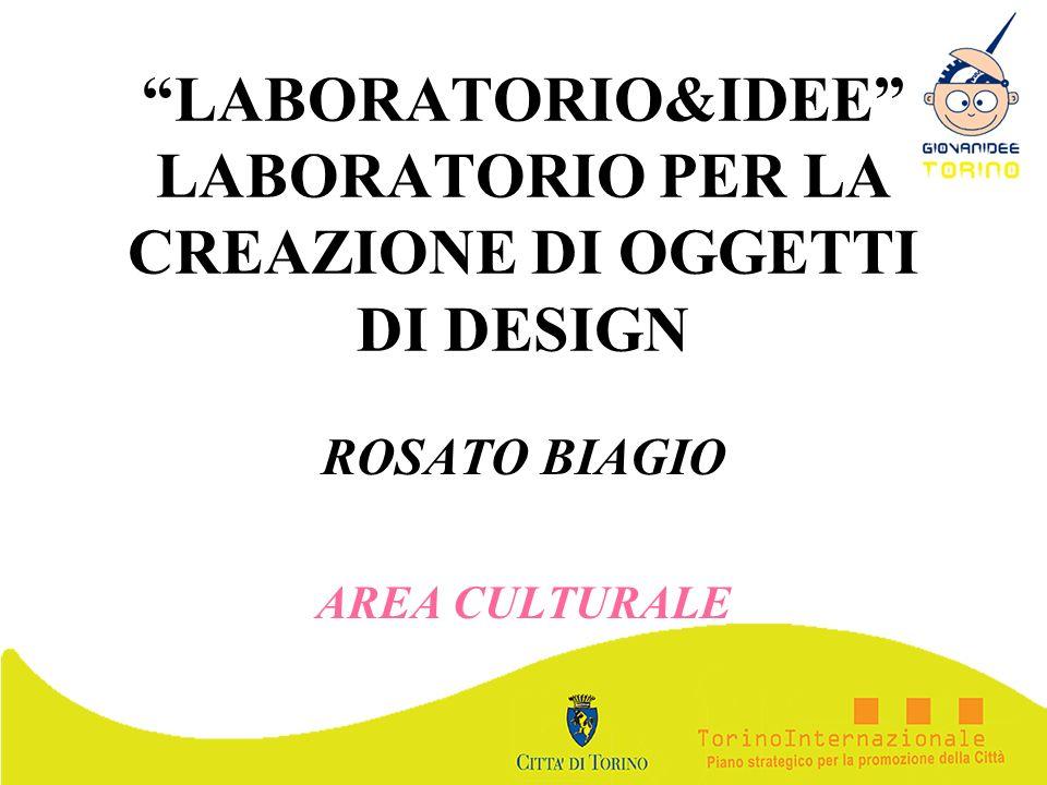 LABORATORIO&IDEE LABORATORIO PER LA CREAZIONE DI OGGETTI DI DESIGN
