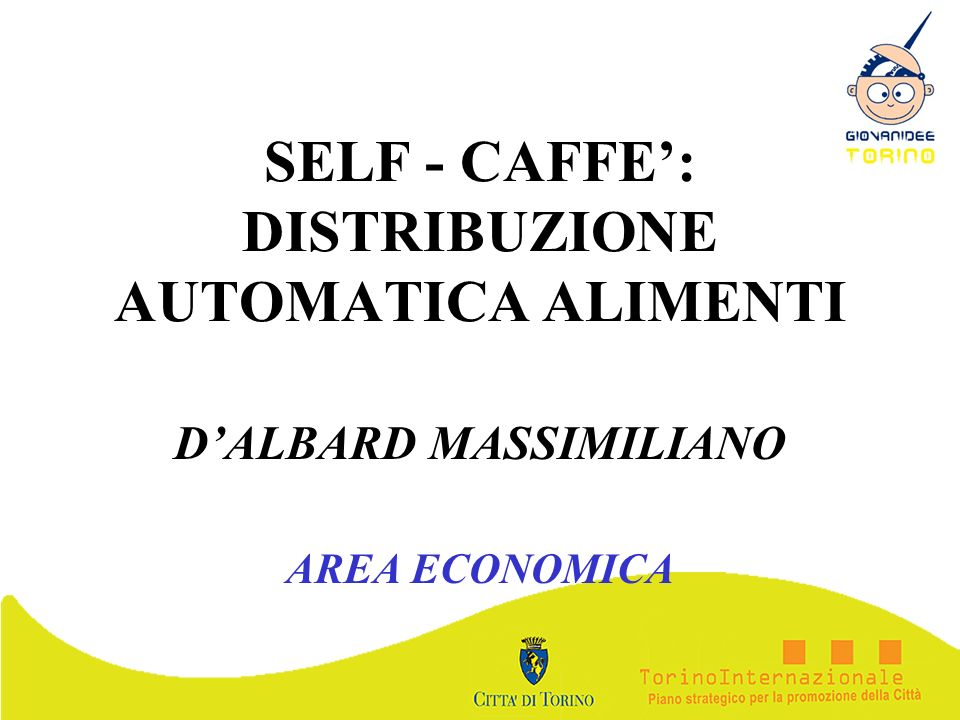 SELF - CAFFE': DISTRIBUZIONE AUTOMATICA ALIMENTI