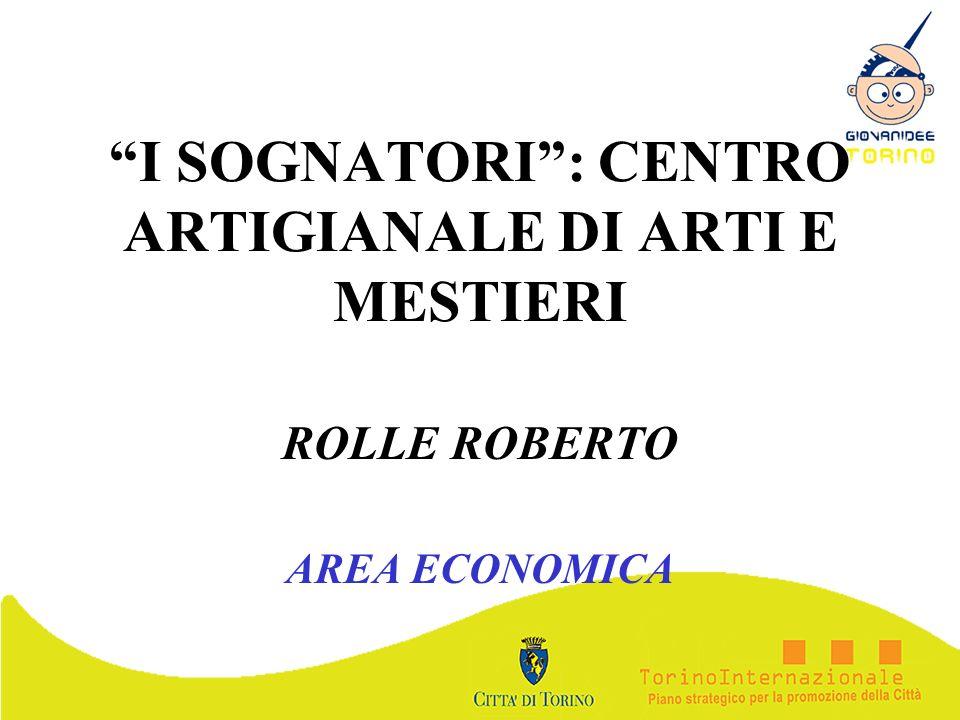 I SOGNATORI : CENTRO ARTIGIANALE DI ARTI E MESTIERI