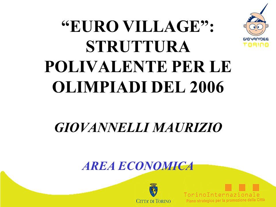 EURO VILLAGE : STRUTTURA POLIVALENTE PER LE OLIMPIADI DEL 2006