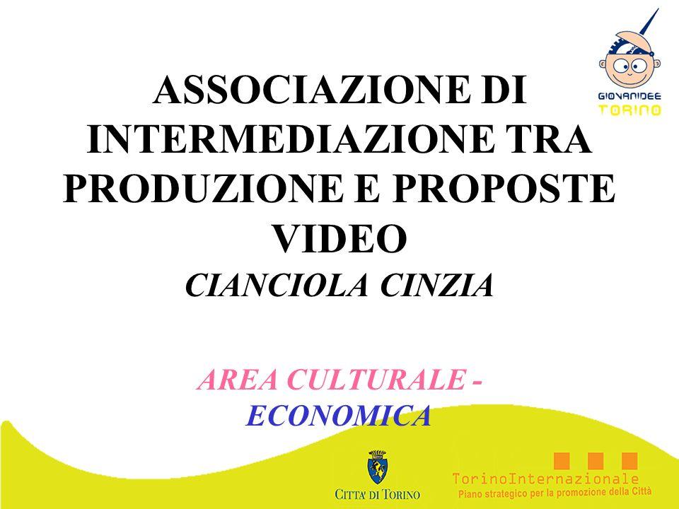 ASSOCIAZIONE DI INTERMEDIAZIONE TRA PRODUZIONE E PROPOSTE VIDEO