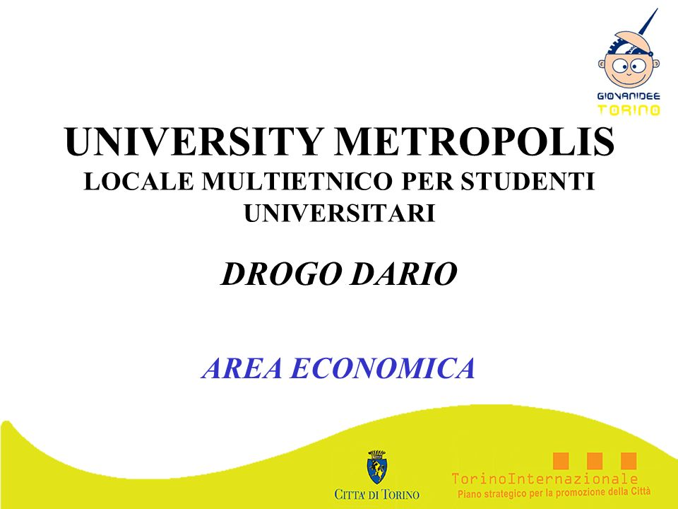 UNIVERSITY METROPOLIS LOCALE MULTIETNICO PER STUDENTI UNIVERSITARI