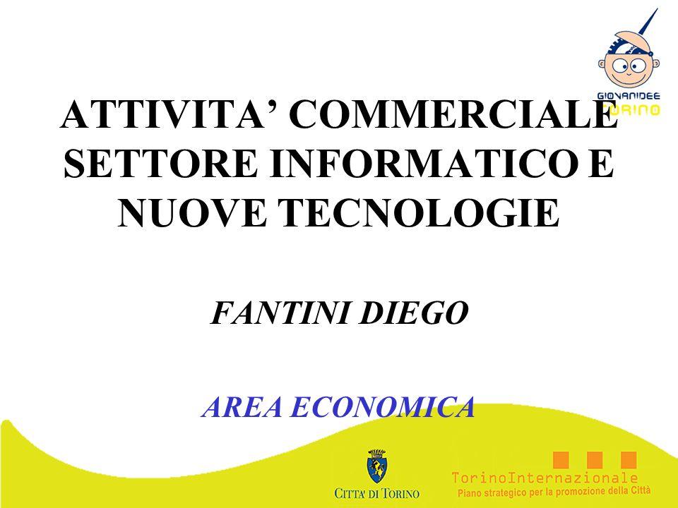ATTIVITA' COMMERCIALE SETTORE INFORMATICO E NUOVE TECNOLOGIE