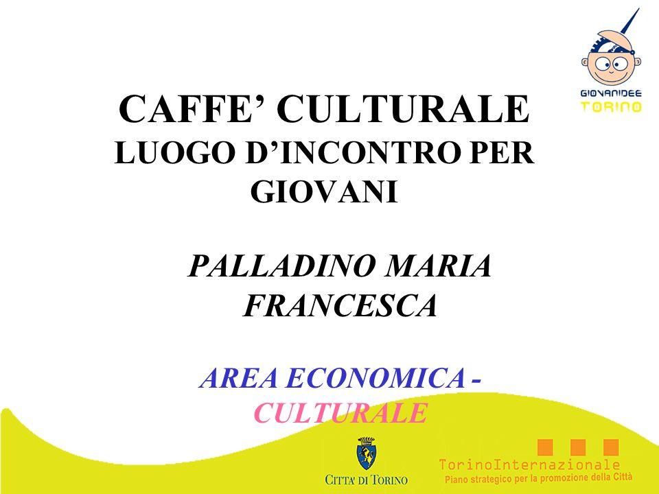 CAFFE' CULTURALE LUOGO D'INCONTRO PER GIOVANI