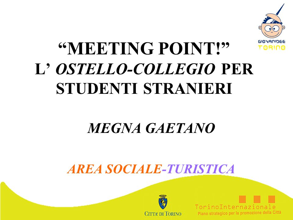 MEETING POINT! L' OSTELLO-COLLEGIO PER STUDENTI STRANIERI