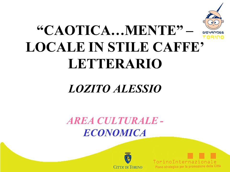 CAOTICA…MENTE – LOCALE IN STILE CAFFE' LETTERARIO