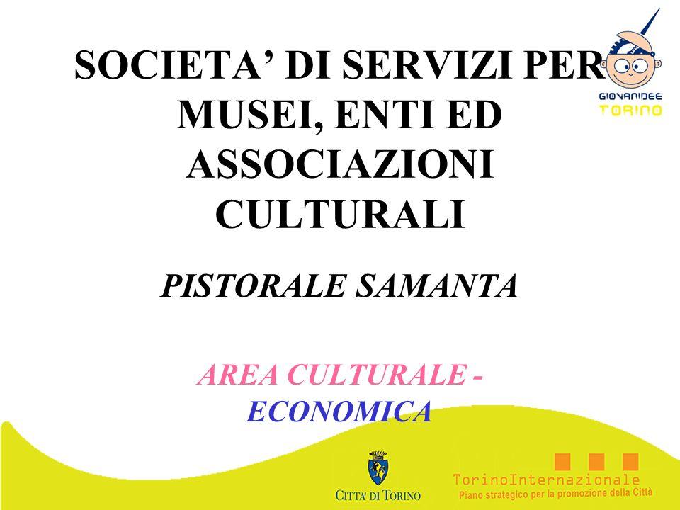 SOCIETA' DI SERVIZI PER MUSEI, ENTI ED ASSOCIAZIONI CULTURALI