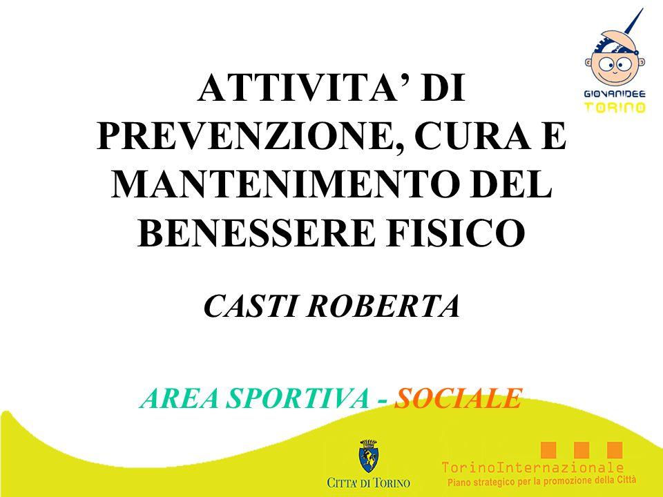 ATTIVITA' DI PREVENZIONE, CURA E MANTENIMENTO DEL BENESSERE FISICO