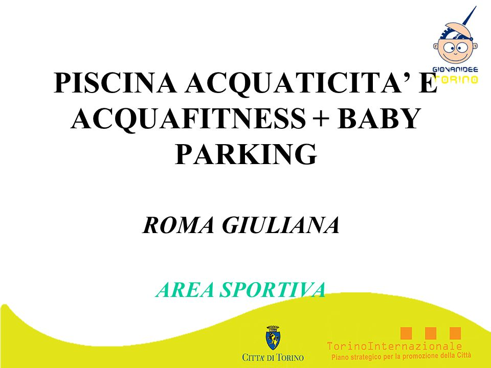 PISCINA ACQUATICITA' E ACQUAFITNESS + BABY PARKING
