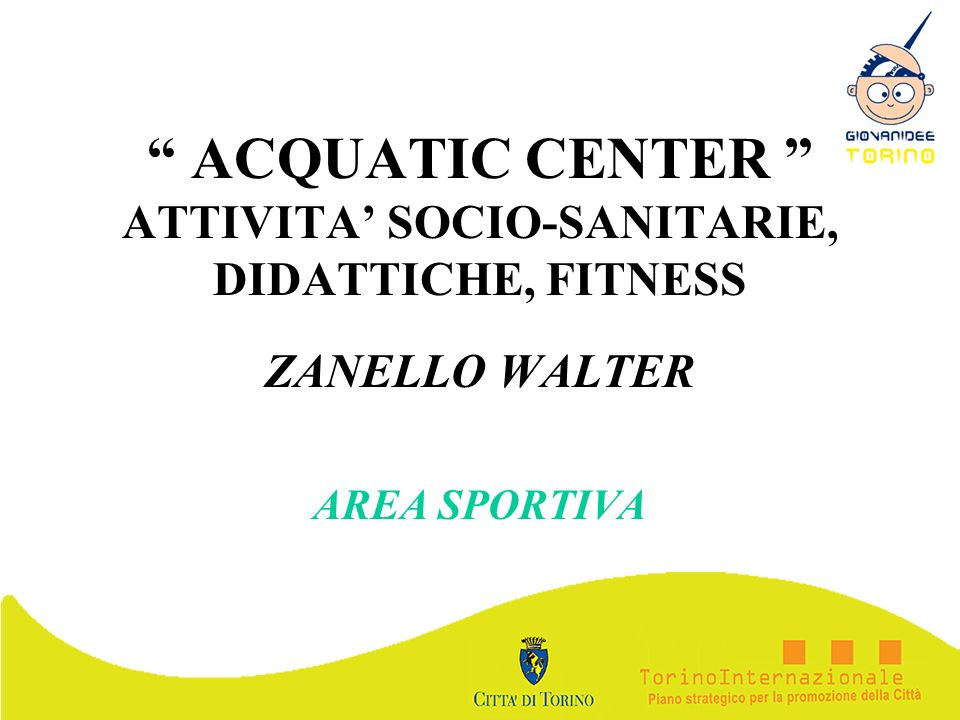 ACQUATIC CENTER ATTIVITA' SOCIO-SANITARIE, DIDATTICHE, FITNESS