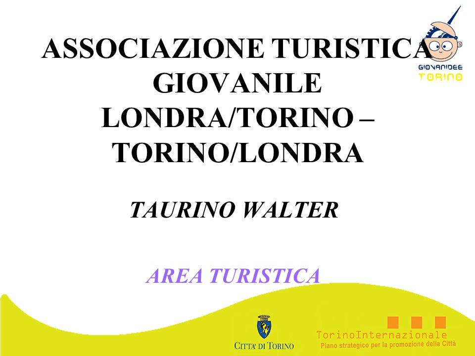 ASSOCIAZIONE TURISTICA GIOVANILE LONDRA/TORINO – TORINO/LONDRA