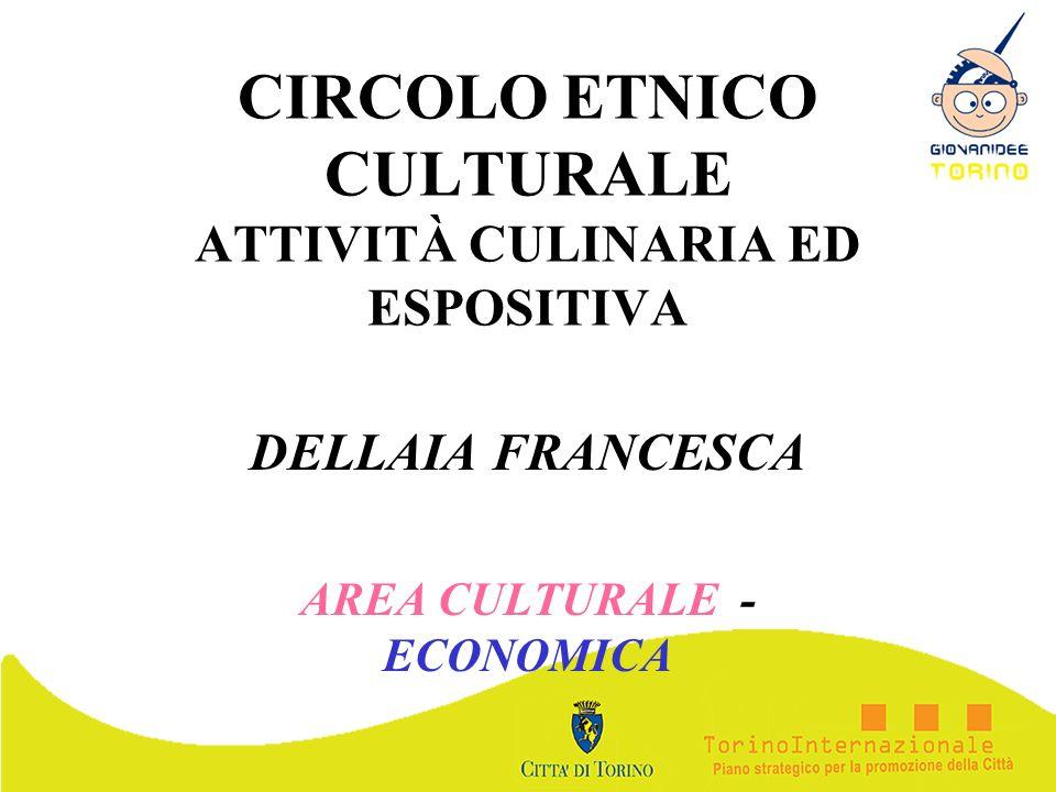 CIRCOLO ETNICO CULTURALE ATTIVITÀ CULINARIA ED ESPOSITIVA