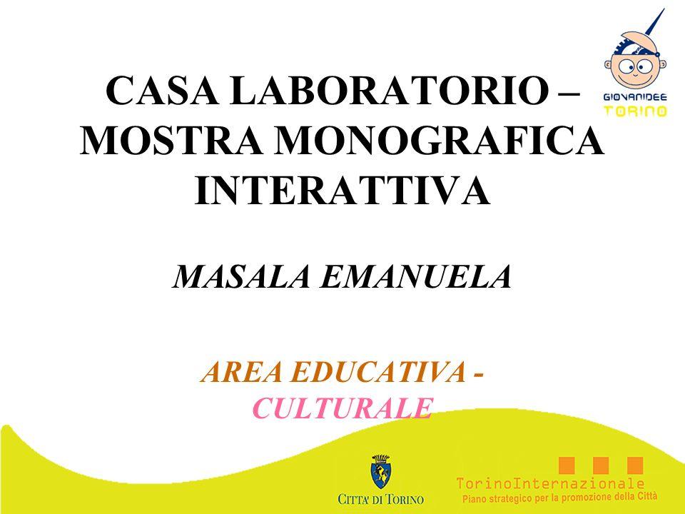 CASA LABORATORIO – MOSTRA MONOGRAFICA INTERATTIVA