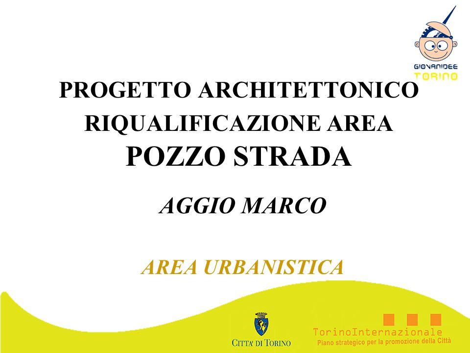 PROGETTO ARCHITETTONICO RIQUALIFICAZIONE AREA POZZO STRADA