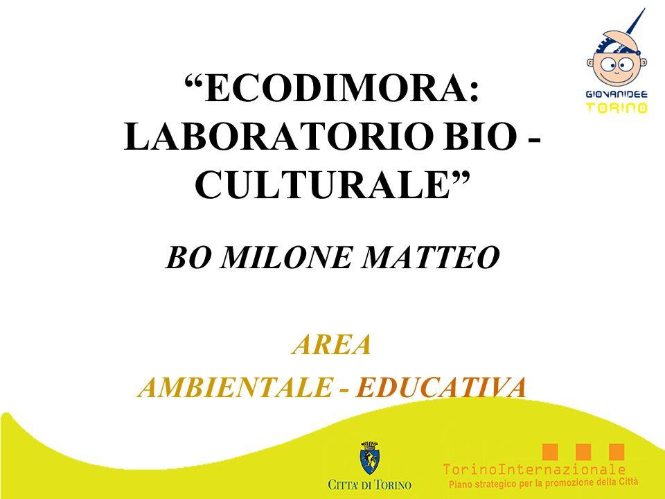 ECODIMORA: LABORATORIO BIO - CULTURALE
