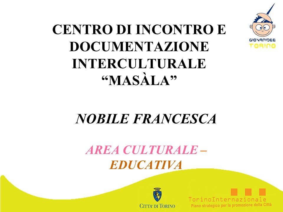 CENTRO DI INCONTRO E DOCUMENTAZIONE INTERCULTURALE MASÀLA